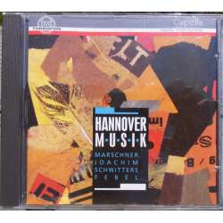 Hannover music by Marschner, Joachim, Febel, Schwitters. 1 CD. Thorofon