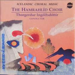 Icelandic Choral music. The Hamrahlid choir being conducted by Thorerdur Ingolfsdotti. 1 CD. ITM