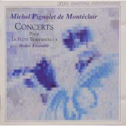 Monteclair: 4 Concerts for traverse flute. Hedos ensemble. 1 CD. CPO