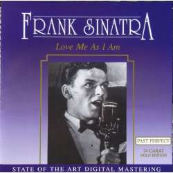 Frank Sinatra: Love Me As I Am, and 23 other songs. 1 CD.