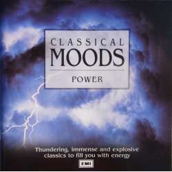 Classical Moods: Power. Die Walkure, Sabre Dance, 1812 Overtüre, Espagna, Polowetzer dance, Pomp and Circumstance. 1 CD. EMI