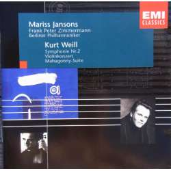 Kurt Weil: Symphony no. 2. + Concerto for violin and Winds Orchestra. Frank Peter Zimmermann, Mariss Jansons. BPO. 1 CD. EMI