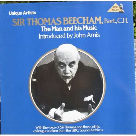 Sir Thomas Beecham: The Man and his Music. 1 LP. BBC REGL 350 Nyt eksemplar.