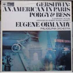George Gershwin: American in Paris. + Porgy and Bess, Eugene Ormandy. Philadelphia Orchestra, 1 LP. CBS 61109