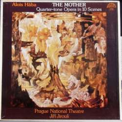 Alois Haba: The Mother. Urbanova, Spisar. Jiri Jirous. Prag National Theatre Orchestra. 2 LP. Supraphon