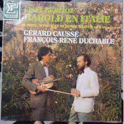 Berlioz: Harold in Italy for viola and piano. Gérard Caussé, Rene Duchable. 1 LP. Erato STU 75285. New Copy.