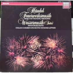 Handel: Music for Royal Fireworks & Water music suite. Raymond Leppard. 1 LP. Philips. Nyt eksemplar