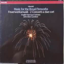 Handel: Music for Royal Fireworks. John Eliott Gardiner. 1 LP. Philips. Nyt eksemplar