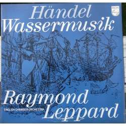 Handel: Water Music. Raymond Leppard, ECO. 1 LP. Philips