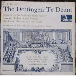 Handel: Dettingen Te Deum. The Dutch Bach choir, orchestra and organ. Anthon van der Horst. 1 LP. Philips.