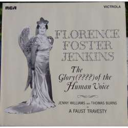 Florence Foster Jenkins: The Glory of the human voice??? 1 LP. RCA. Nyt eksemplar