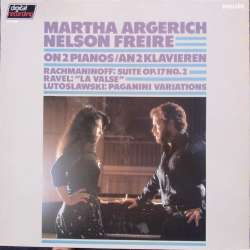 Rachmaninov, Lutoslawski, Ravek: Works for 2 pianos. Martha Argerich & Nelson Freire. 1 LP. Philips 6514369 New copy