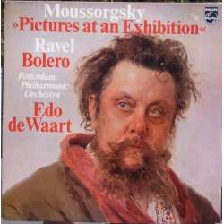 Mussorgsky: Pictures at an Exhibition. & Ravel: Bolero. Edo de Waart. Rotterdam Philharmonic Orchestra. 1 LP. Philips
