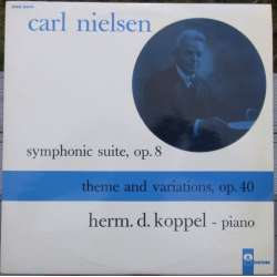 Nielsen, Carl: Symfonisk Suite & Tema og variationer for klaver. Herman D. Koppel. 1 EP. Odeon