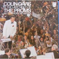 Last Nights at the Proms. Colin Davis, BBC SO. Jerusalem, God save the Queen, Rule Britanie. 1 LP Philips. Nyt eksemplar