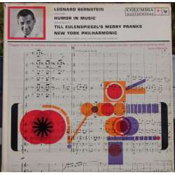Leonard Bernstein: Humor in music. Till Eulenspiegels merry pranks. New York Philharmonic. 1 LP CBS ML 5625