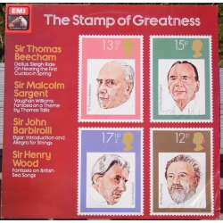 The Stamp of Greatness. Beecham, Sargent, Barbirolli. 1 LP. EMI