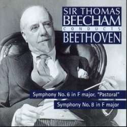 Beethoven: Symphonies nos. 6 & 8. Sir Thomas Beecham, Royal Philharmonic Orchestra. 1 CD. Sony