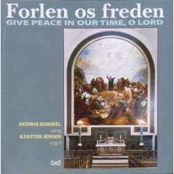 Give peace in our time, o lord. Widor, Reger, Chausson. Hedwig Rummel, Karsten Jensen. 1 CD. Classico CD 735