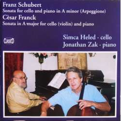 Schubert: Sonata for arpeggione and piano. & Franck: Cello sonata. Simca Heled, Jonathan Zak. 1 CD. Classico