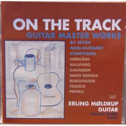 On the Track. Guitar Master works, with Erling Møldrup. 1 CD. Classico