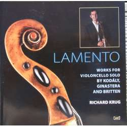 Lamento. Musik for cello solo af Britten, Kodaly, Ginastera. Richard Krug. 1 CD. Classico