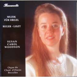Organ Music by Max Reger and Franz Liszt. Susan Carol Woodson. 1 CD Barcarolle. New Copy.
