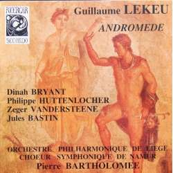 Lekeu: Andromede. Liege Phiharmonic Choir and Orchestra, Pierre Bartholomee. 1 CD. Ricercar