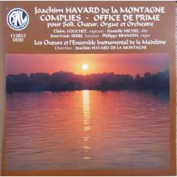 la Montagne: Complies for soloists, choir, organ & orchestra. 1 CD. BNL