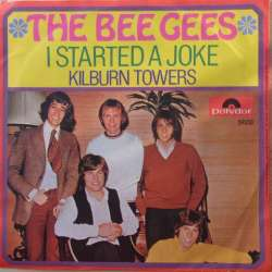 The Bee Gees: I started a Joke. + Kilburn Towers. 1 Single. Polydor