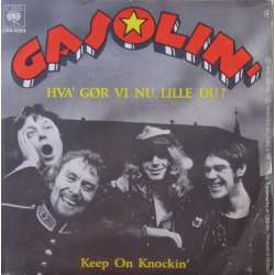 Gasolin: Hva' gør vi nu, lille du? + Keep on Knockin. 1 Single CBS.