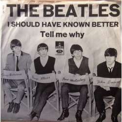 The Beatles: I Should have known better. + Tell my why. 1 Single. EMI