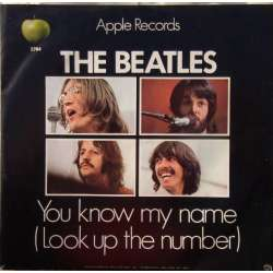 The Beatles: Let it Be. + You know my name. 1 Single. Apple