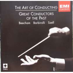The Art of Conducting: Thomas Beecham, John Barbirolli, og George Szell. (1955-70). 1 CD. EMI
