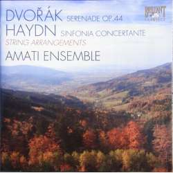 Dvorak: Serenade for strygere. & Haydn: Sinfonia Concertante. Amati Ensemble. 1 CD. Brilliant Classics