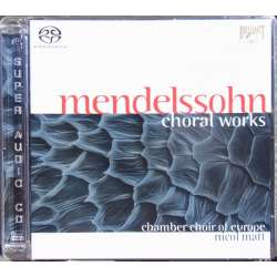 Mendelssohn: Korværker. Chamber Choir of Europe. Nicol Matt. 1 CD. SACD. Brilliant Classics 92207