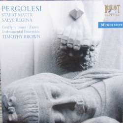 Pergolesi: Stabat Mater + Salve Regina. Zacco, Jones. IE, Timothy Brown. 1 CD. Brilliant Classics