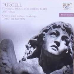 Henry Purcell: Funeral music for Queen Mary. Clare College Choir, Timothy Brown. 1 CD. Brilliant Classics