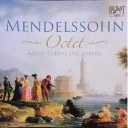 Mendelssohn: Sekstet & Oktet. Amati stryge ensemble. 1 CD. Brilliant Classics. 93991