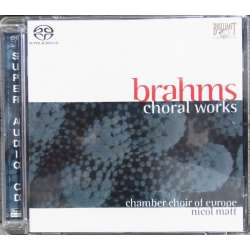 Brahms: Korværker. Nicol Matt, Chamber Choir of Europe. 1 CD. (SACD). Brilliant Classics