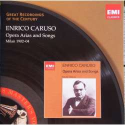 Enrico Caruso: Opera Arias and Songs. Milan 1902-04. 1 CD. EMI. GRC