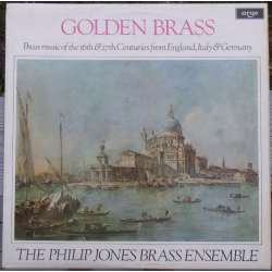 Golden Brass. Brass music of the 16th & 17th Centuries from England, Italiy, and Germany. The Philip Jones Brass Ensemble. 1 LP.