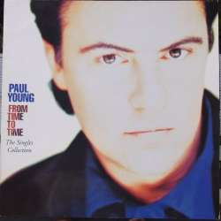 Paul Young: From time to time. The Singles Collection. 1 LP. CBS.