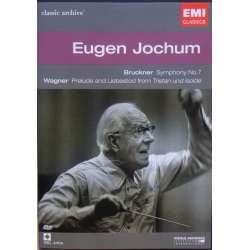 Bruckner: Symphony No. 7. & Wagner: Tristan and Isolde: Prelude and Liebestod. Eugen Jochum. 1 DVD. EMI Classic Archives