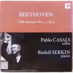 Beethoven: cellosonate nr. 1, 2, 4, Rudolf Serkin, Pablo Casals. 1 CD. Sony.