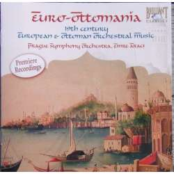 Euro Ottomania. 19th century European & Ottoman orchestral music. 1 CD. Brilliant Classics