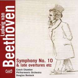 Beethoven: Symfoni nr. 10. + 7 ouvertures. Czech Kammer phil. Bostock. 1 CD. Classico