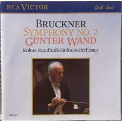 Bruckner: Symphony no. 2. Günter Wand, Cologne Radio Orchestra. 1 CD. RCA