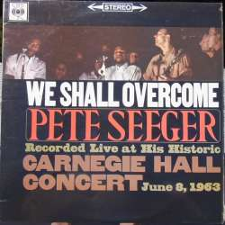 Pete Seeger: We shall overcome. Live fra Carnegie Hall den 8 juni 1963. 1 LP. CBS