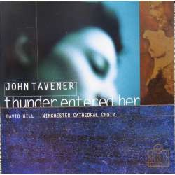 John Tavener: Thunder entered Her. David Dunnett (Organ), David Hill. 1 CD. Virgin